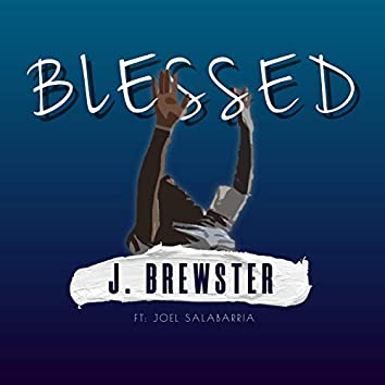 Blessed (feat. Joel Salabarria)