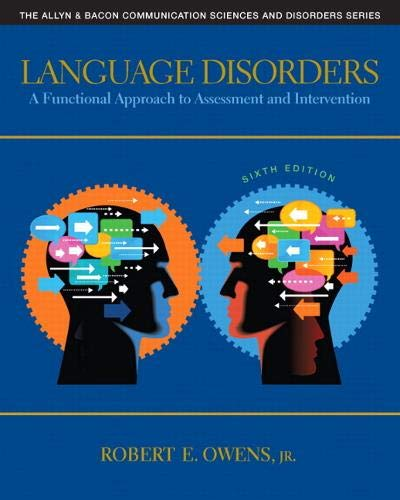 Language Disorders: A Functional Approach to Assessment and Intervention (Allyn & Bacon Communicatio
