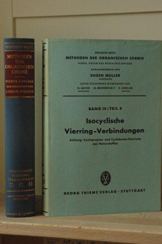 Methoden der organischen Chemie (Houben-Weyl). Band IV/4: Isocyclische Vierring-Verbindungen. Anhang: Cyclopropan- und Cyclobutan-Derivate aus Naturstoffen