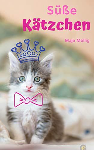 Süße Kätzchen: ein fesselndes Bilderbuch - für Kinder, Erstleser, Vorleser und alle, die Babykatzen lieben