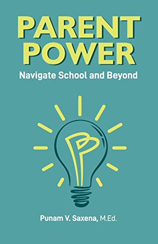 Compare Textbook Prices for Parent Power: Navigate School and Beyond  ISBN 9781736640210 by Saxena, Punam V,Ward, Daryl A,Verma, Aparna