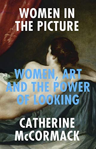 Women in the Picture: Women, Art and the Power of Looking (English Edition)