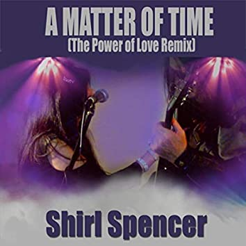 A Matter of Time (The Power of Love Remix)
