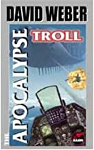 [Apocalypse Troll] [Author: Weber, David] [December, 1998]