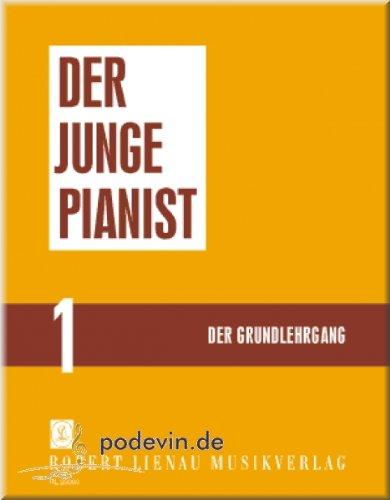 Der junge Pianist 1 - Grundlehrgang - Klaviernoten [Musiknoten]