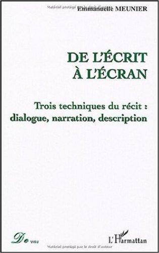 De l'écrit à l'écran : Trois techniques du récit : dialogue, narration, description