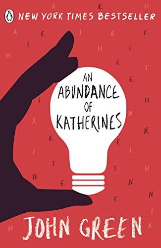 AN ABUNDANCE OF KATHERINES: John Green...