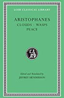 Clouds. Wasps. Peace (Loeb Classical Library)