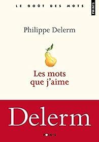 Les mots que j'aime par Philippe Delerm