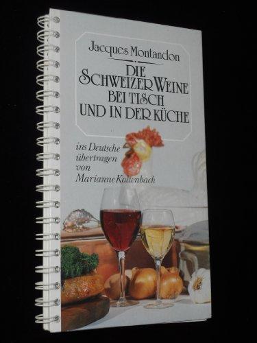Die Schweizer Weine bei Tisch und in der Küche,Führer durch die Weinberge und Weine der Schweiz, mit erlesenen Rezepten zum Kochen mit Wein. Ins Deutsche übertragen von Marianne Kaltenbach.