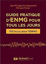Guide pratique d'ENMG pour tous les jours de Jean-Philippe Camdessanché