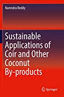 Sustainable Applications of Coir and Other Coconut By-products