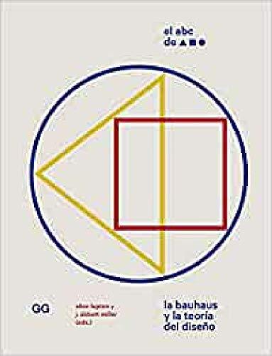 El Abc De la Bauhaus: La Bauhaus y la teoría del diseño