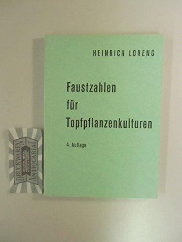 Faustzahlen für Topfpflanzenkulturen : Mit Kulturanweisungen.