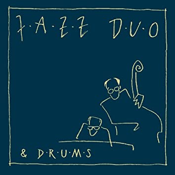 JazzDuo And Drums
