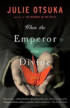 When the Emperor Was Divine by [Julie Otsuka]