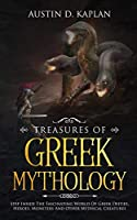 Treasures Of Greek Mythology: Step Inside The Fascinating World Of Greek Deities, Heroes, Monsters And Other Mythical Creatures
