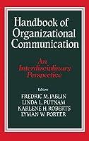 Handbook of Organizational Communication: An Interdisciplinary Perspective