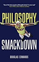 Philosophy Smackdown