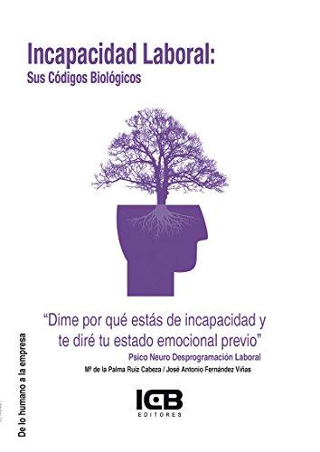Incapacidad Laboral: sus Códigos Biológicos (Spanish Edition)