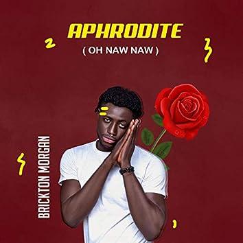 Aphrodite (Oh Naw Naw)