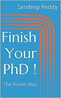 Finish Your PhD !: The Proven Way by [Sandeep Reddy]