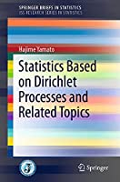 Statistics Based on Dirichlet Processes and Related Topics (SpringerBriefs in Statistics)