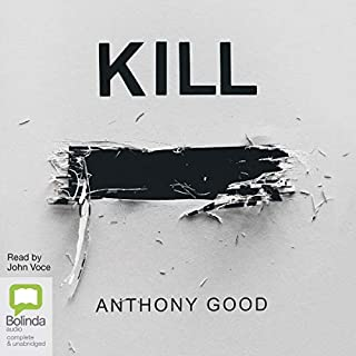 Kill [redacted]                   By:                                                                                                                                 Anthony Good                               Narrated by:                                                                                                                                 John Voce                      Length: 9 hrs and 11 mins     3 ratings     Overall 4.3