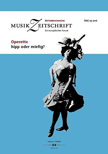 Operette - hipp oder miefig?: Österreichische Musikzeitschrift 03/2016 (ÖMZ 03/2016)