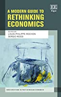 A Modern Guide to Rethinking Economics (New Directions in Post-Keynesian Economics)