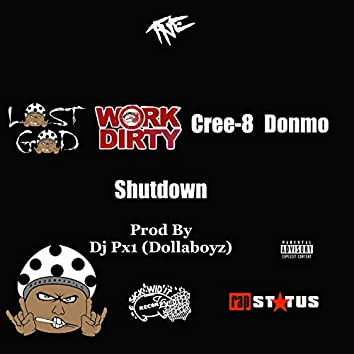 Shutdown (feat. Work Dirty, Cree-8 & Donmo)