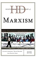 Historical Dictionary of Marxism (Historical Dictionaries of Religions, Philosophies, and Movements)