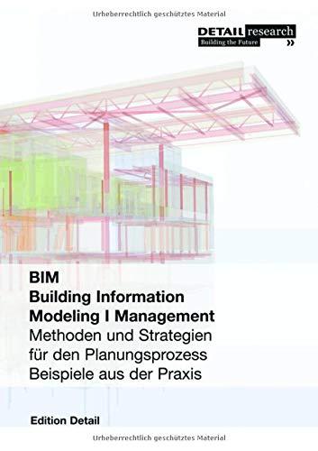 BIM Building Information Modeling I Management: Methoden und Strategien für den Planungsprozess (DETAIL Special)