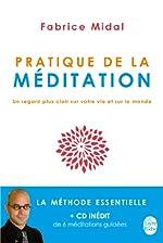 Pratique de la méditation (Livre + CD) de Fabrice Midal