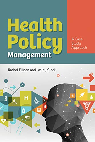 Compare Textbook Prices for Health Policy Management: A Case Approach: A Case Approach 1 Edition ISBN 9781284154276 by Ellison, Rachel,Clack, Lesley