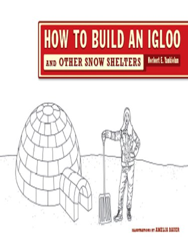 How to Build an Igloo: And Other Snow Shelters (English Edition)