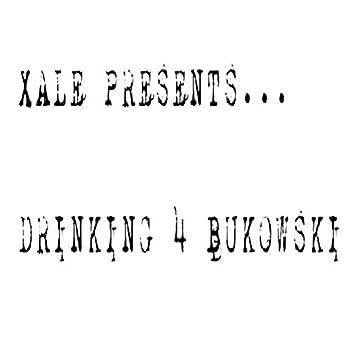 Drinking 4 Bukowski