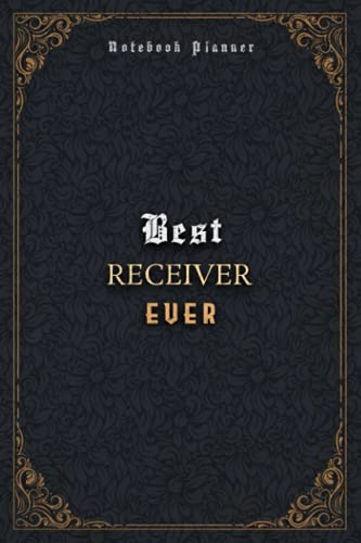 Receiver Notebook Planner - Luxury Best Receiver Ever Job Title Working Cover: A5, Daily, Business, 5.24 x 22.86 cm, Home Budget, 120 Pages, Pocket, Journal, Meal, 6x9 inch