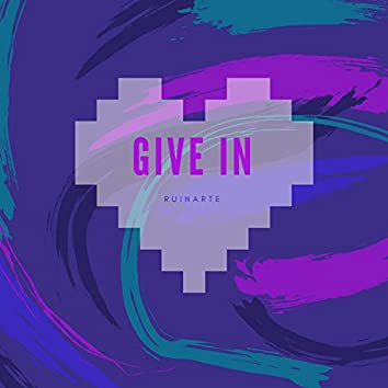Give In