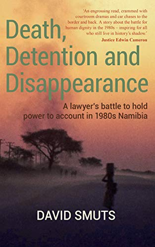 Death, Detention and Disappearance: A lawyer's battle to hold power to account...