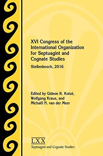 XVI Congress of the International Organization for Septuagint and Cognate Studies: Stellenbosch, 2016