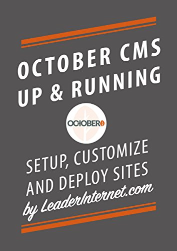 October CMS Up and Running: The Complete Guide To Starting An October CMS Site Quickly (English Edition)