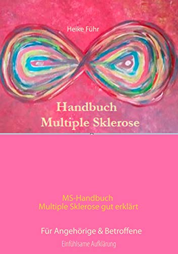 MS-Handbuch Multiple Sklerose gut erklärt Für Angehörige & Betroffene: Für Angehörige & Betroffene