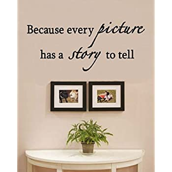 Because Every Picture Tells a Story wall saying vinyl lettering home decor stickers appliques quotes Wall Sayings Vinyl Lettering 6072570