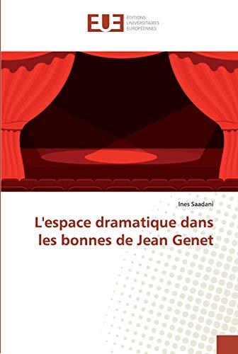L'espace dramatique dans les bonnes de Jean Genet