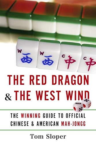 The Red Dragon & The West Wind: The Winning Guide to Official Chinese & American Mah-Jongg
