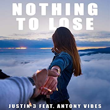 Nothing to Lose (feat. Antony Vibes)