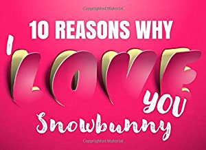 10 Reasons Why I Love You - Snowbunny: Romantic Nicknames for Boyfriends & Husbands - What I Love About You - Fill In The Blank Book for Him - I Love You Because Prompt Card - Write In List