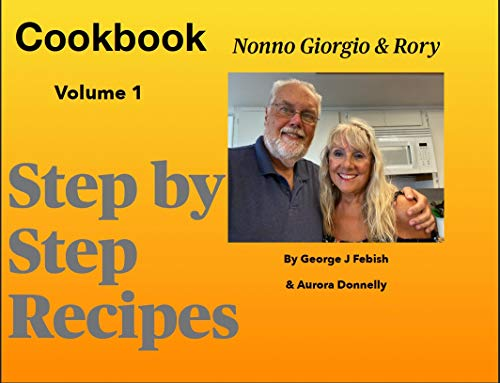 Nonno Giorgio and Rory Cookbook Vol 1: Cooking Italian for Weight Loss by [George Febish, Aurora Donnelly]
