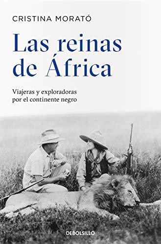 Las reinas de África: Viajeras y exploradoras por el continente negro (Best Seller)
